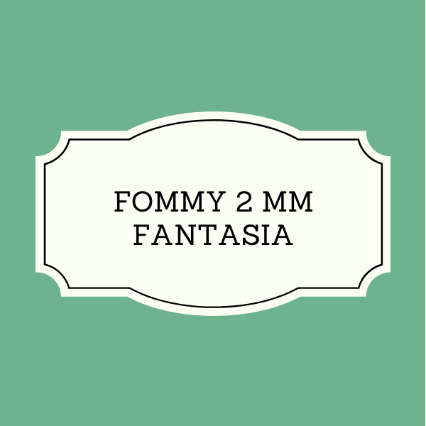 Fommy 2 mm Fantasia