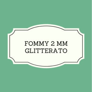 Fommy 2 mm Glitterato